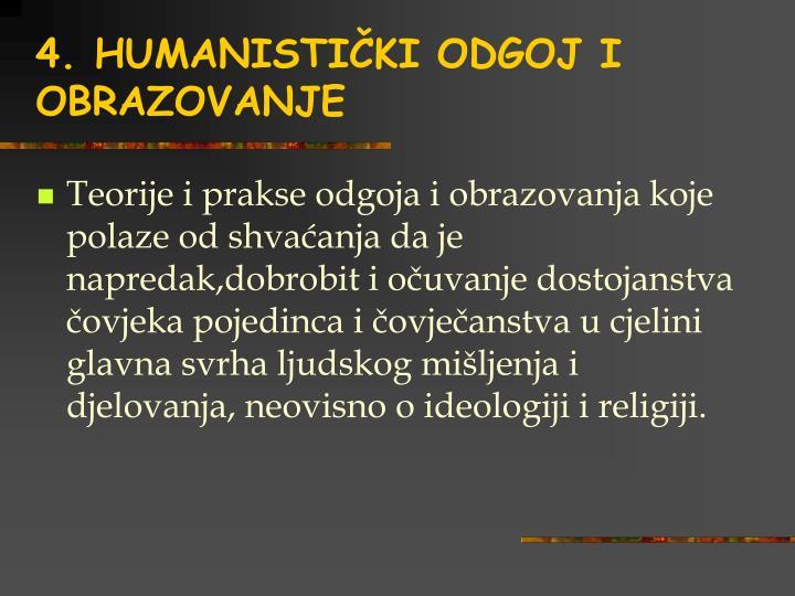 4. HUMANISTIČKI ODGOJ I OBRAZOVANJE