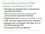 foreign direct investments fdi indicator of relocation in cee