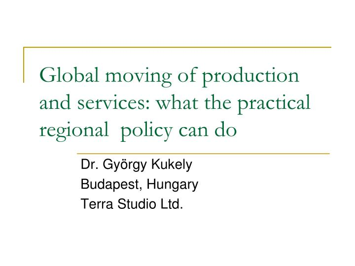 global moving of production and services what the practical regional policy can do n.