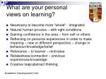 what are your personal views on learning