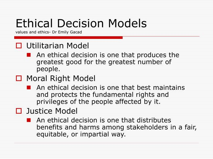 utilitarian moral rights and justice models of ethics The utilitarian approach, also called utilitarianism, is essentially a moral principle that asserts that morally correct what are the different types of ethical.