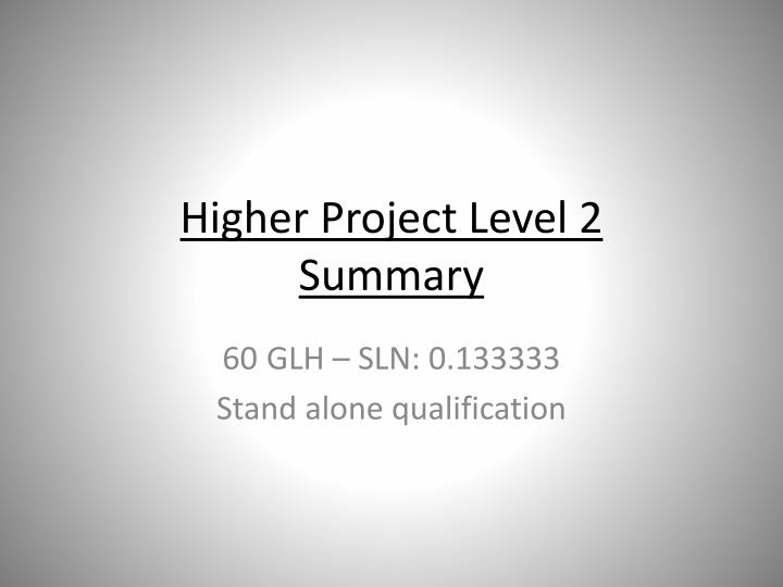 higher project level 2 summary n.