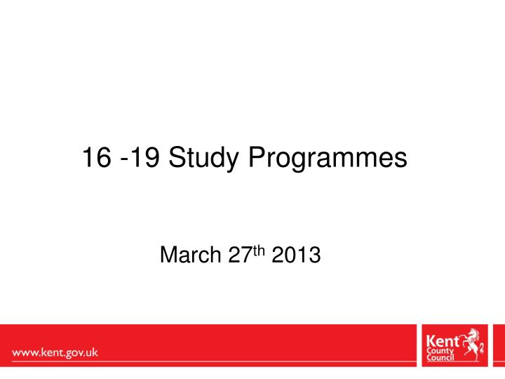 16 19 study programmes march 27 th 2013 n.
