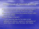 background of internet gaming