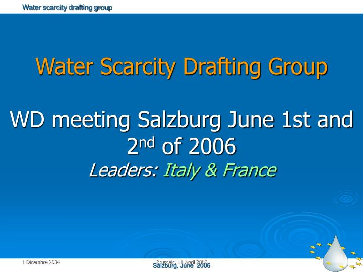 water scarcity drafting group wd meeting salzburg june 1st and 2 nd of 2006 leaders italy france n.