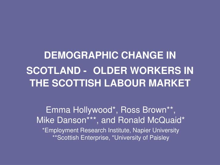 demographic change in scotland older workers in the scottish labour market n.