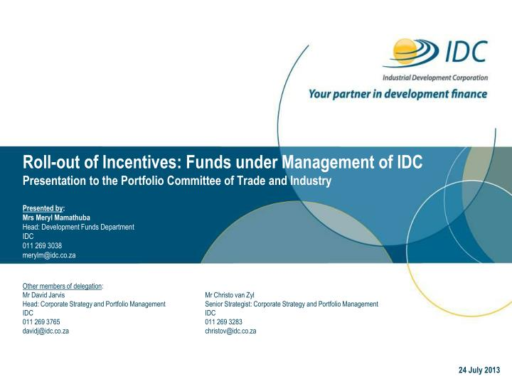 Roll-out of Incentives: Funds under Management of IDC