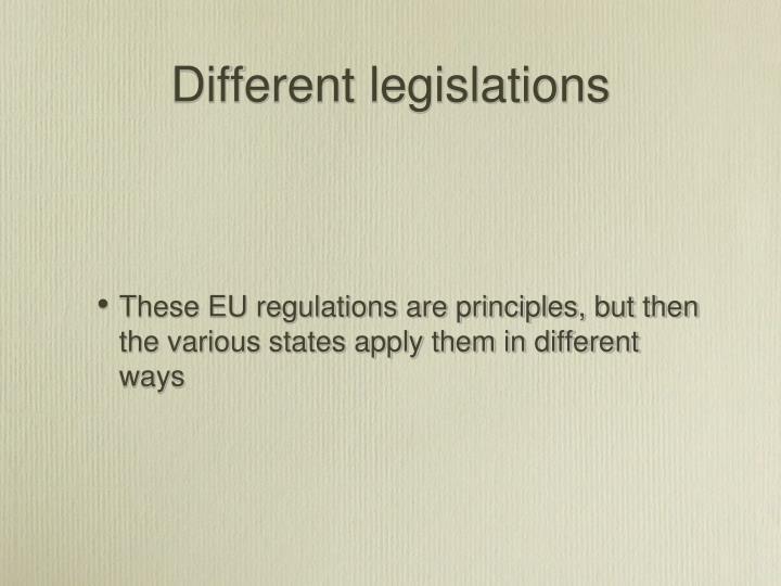 Different legislations