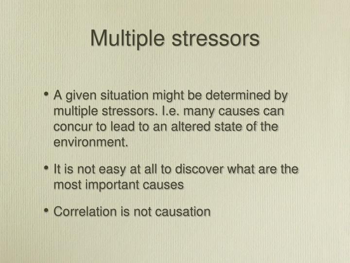 Multiple stressors