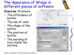 the apperance of widge in different pieces of software