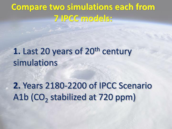 Compare two simulations each from 7 IPCC models: