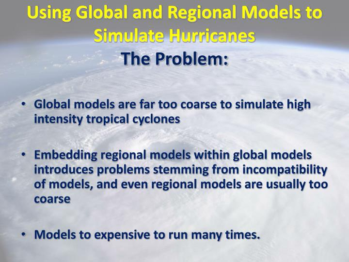 Using Global and Regional Models to Simulate Hurricanes