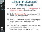 le projet pedagogique un choix d quipe
