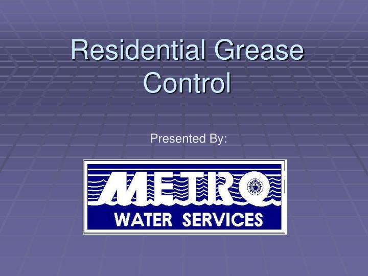 residential grease control n.