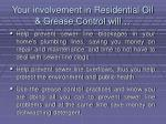your involvement in residential oil grease control will