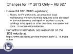 changes for fy 2013 only hb 627