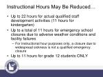 instructional hours may be reduced