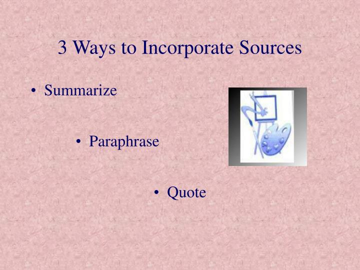 3 ways to incorporate sources