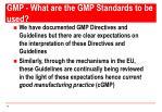 gmp what are the gmp standards to be used1