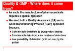 quality gmp where does it come from1