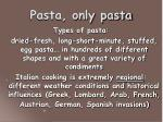 pasta only pasta