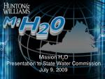 mission h 2 o presentation to state water commission july 9 2009