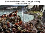 spartans showed their strength during the persian wars