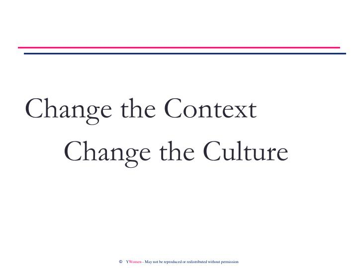 Change the Context