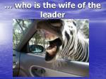 who is the wife of the leader