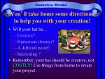 you ll take home some directions to help you with your creation