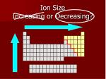 ion size increasing or decreasing1