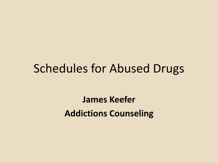 schedules for abused drugs n.