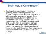 begin actual construction