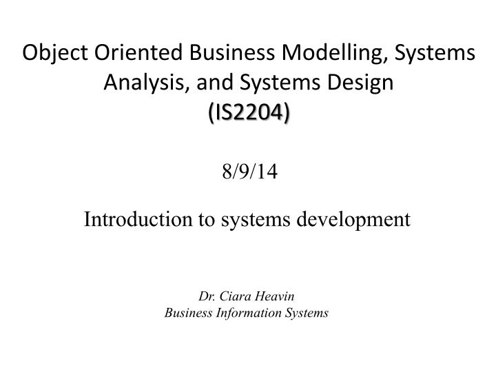 Object oriented business modelling systems analysis and systems design is 2204