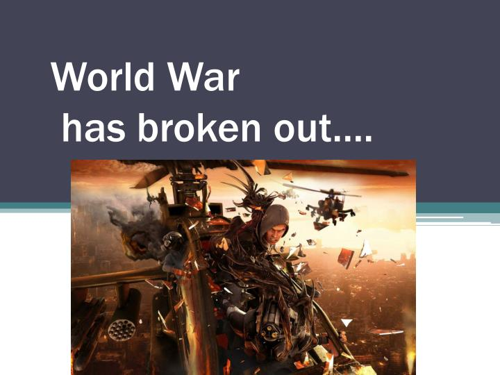 world war has broken out n.