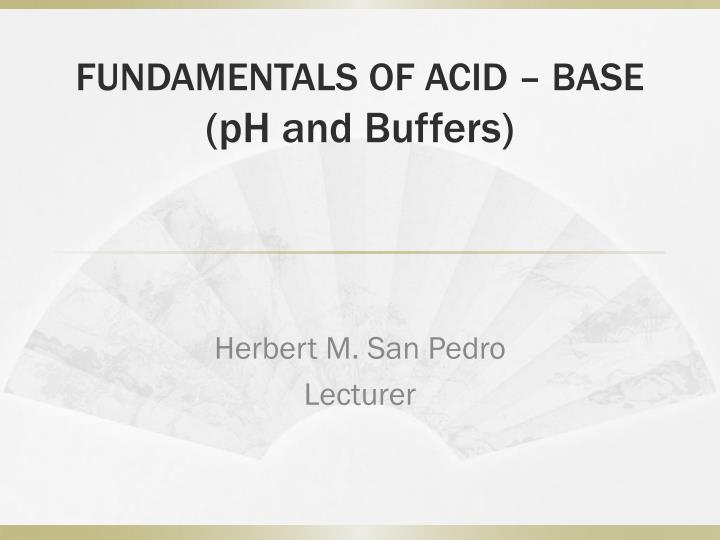 fundamentals of acid base ph and buffers n.