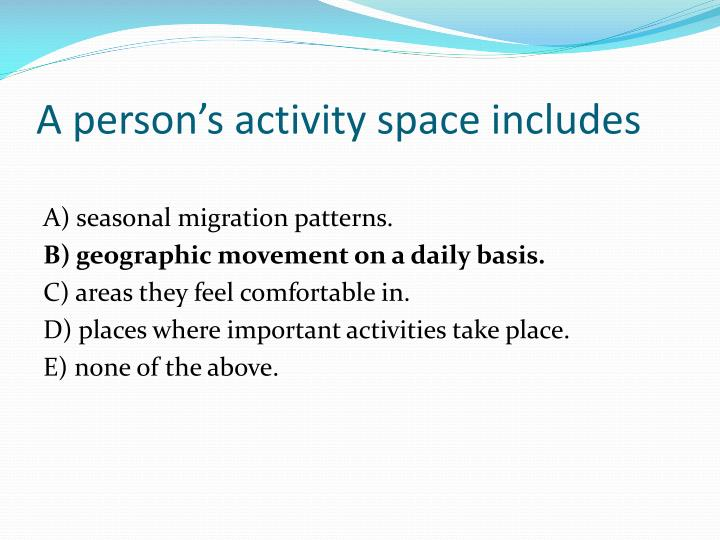 A person's activity space includes