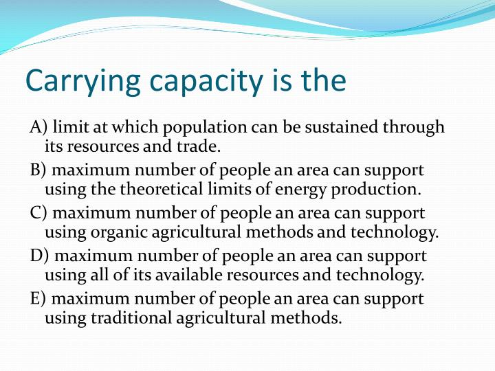 Carrying capacity is the