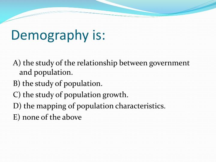 Demography is