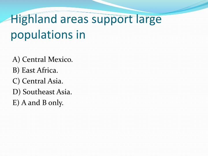 Highland areas support large populations in