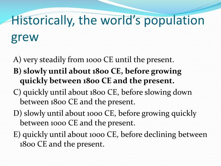 Historically, the world's population grew