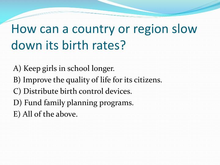 How can a country or region slow down its birth rates?