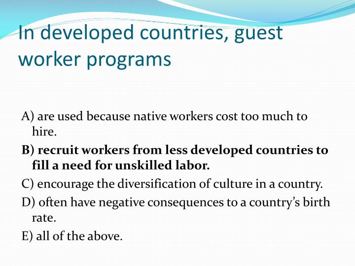 In developed countries, guest worker programs