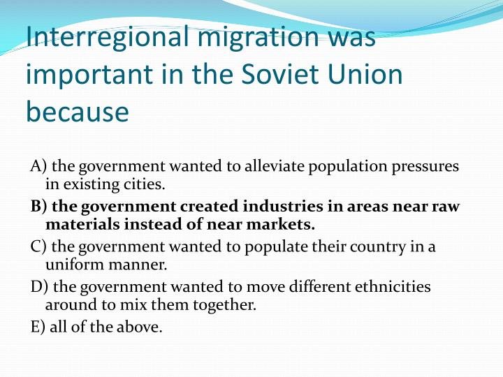 Interregional migration was important in the Soviet Union because