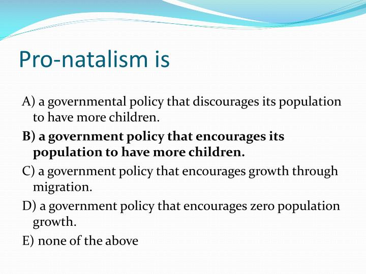 Pro-natalism is