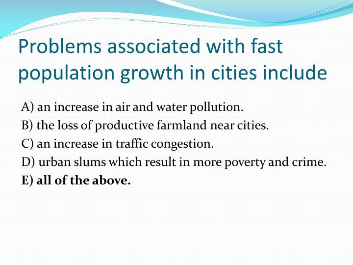 Problems associated with fast population growth in cities include