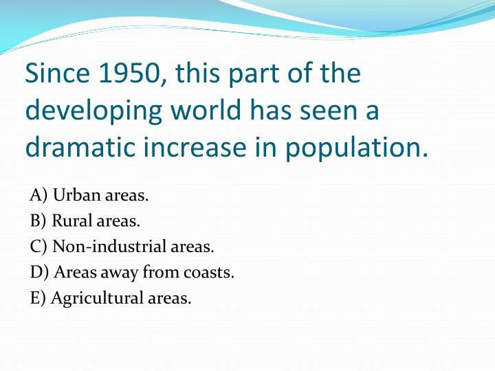 Since 1950, this part of the developing world has seen a dramatic increase in population.