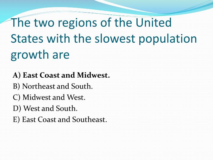 The two regions of the United States with the slowest population growth are