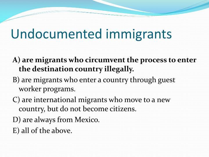Undocumented immigrants