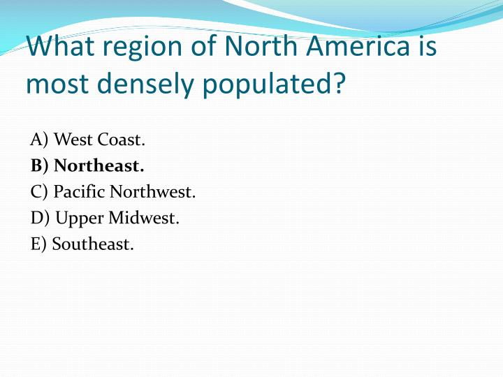 What region of North America is most densely populated?